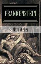 Frankenstein by Mary Shelley 2014 Edition