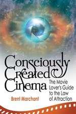 Consciously Created Cinema