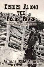 Echoes Along the Pecos River