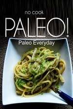 No-Cook Paleo! - Paleo Everyday