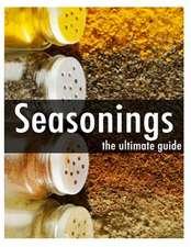 Seasonings - The Ultimate Guide