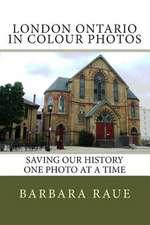 London Ontario in Colour Photos