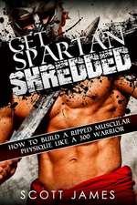 Get Spartan Shredded