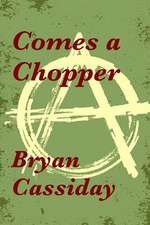 Comes a Chopper