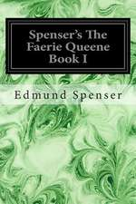 Spenser's the Faerie Queene Book I