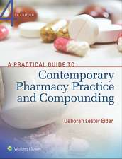 A Practical Guide to Contemporary Pharmacy Practice and Compounding