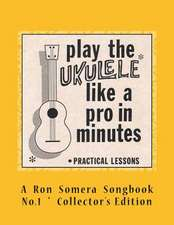 Play the Ukulele Like a Pro in Minutes