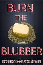Burn the Blubber