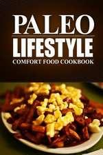 Paleo Lifestyle - Comfort Food Cookbook