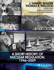 A Short History of Nuclear Regulation, 1946-2009