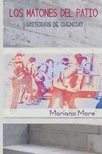 Los Matones del Patio - Historias de Chencho -