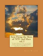 Seen Flying the Skies of NYC and Mars V1.0