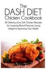The Dash Diet Chicken Cookbook