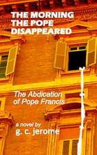 The Morning the Pope Disappeared