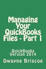 Managing Your QuickBooks Files - Part 1
