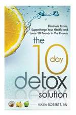 The 10 Day Detox Solution