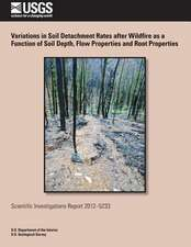 Variations in Soil Detachment Rates After Wildfire as a Function of Soil Depth, Flow Properties and Root Properties