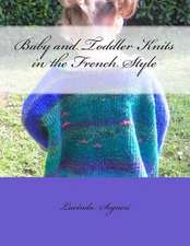 Baby and Toddler Knits in the French Style
