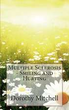 Multiple Sclerosis - Smiling and Hurting