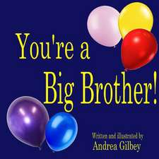 You're a Big Brother!