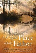 A Quiet Place with the Father