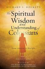 The Spiritual Wisdom and Understanding of Colossians