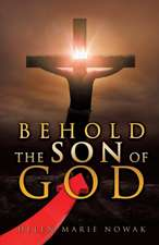 Behold the Son of God
