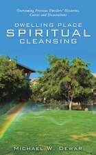 Dwelling Place Spiritual Cleansing