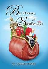 Big Dreams Small Pockets