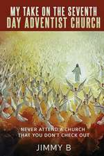 My Take on the Seventh Day Adventist Church