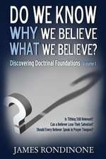 Do We Know Why We Believe What We Believe?