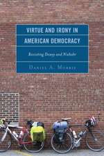Virtue and Irony in American Democracy