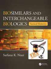 Biosimilars and Interchangeable Biologics:  Tactical Elements