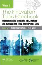 The Innovation Tools Handbook, Volume 1:  Organizational and Operational Tools, Methods, and Techniques That Every Innovator Must Know