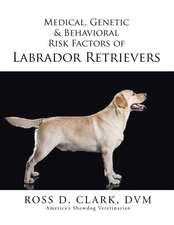 Medical, Genetic & Behavioral Risk Factors of Labrador Retrievers