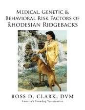 Medical, Genetic & Behavioral Risk Factors of Rhodesian Ridgebacks