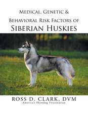 Medical, Genetic & Behavioral Risk Factors of Siberian Huskies