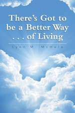 There's Got to Be a Better Way . . . of Living