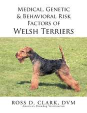 Medical, Genetic & Behavioral Risk Factors of Welsh Terriers