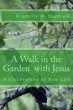 A Walk in the Garden with Jesus