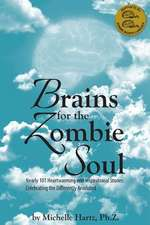 Brains for the Zombie Soul