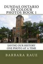 Dundas Ontario in Colour Photos Book 1