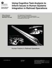Using Cognitive Task Analysis to Inform Issues in Human Systems Integration in Railroad Operations
