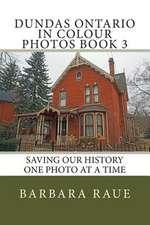 Dundas Ontario in Colour Photos Book 3