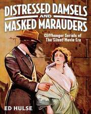 Distressed Damsels and Masked Marauders