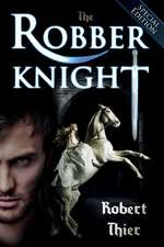 The Robber Knight - Special Edition
