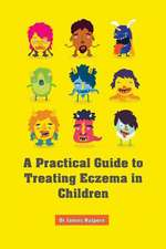 A Practical Guide to Treating Eczema in Children