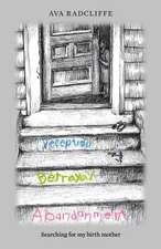 Deception, Betrayal and Abandonment