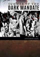 Summer of the Dark Mandate