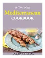 A Complete Mediterranean Cookbook